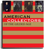 American Collectors of the Gilded Age